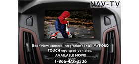 NAV-TV backup camera for MyFord Touch